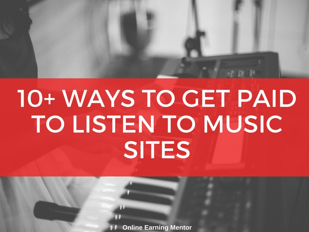 10+ Ways to Get Paid to Listen to Music Sites (2018)