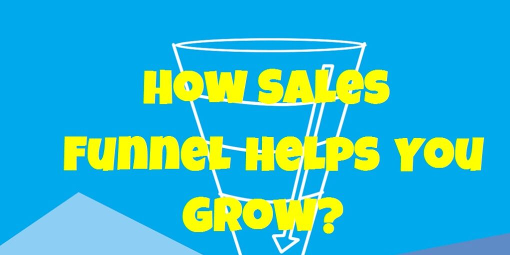 How Sales Funnel Helps You Grow